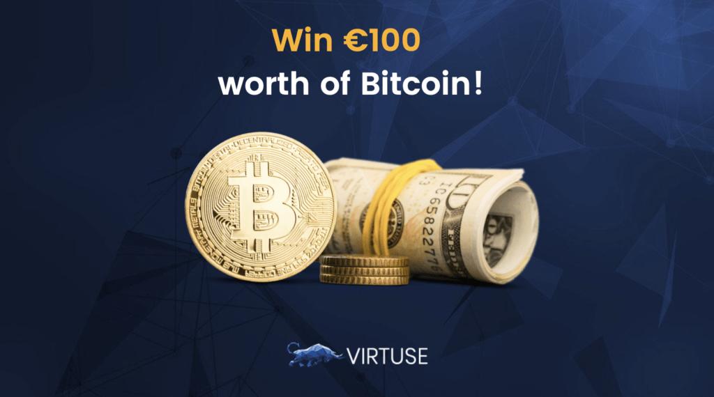 5 winners will walk away with €100 worth of Bitcoin!